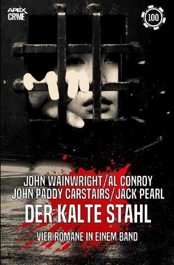 DER KALTE STAHL von Carstairs,  John Paddy, Conroy,  Al, Pearl,  Jack, Wainwright,  John