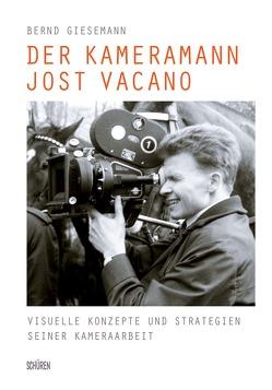 Der Kameramann Jost Vacano von Giesemann,  Bernd