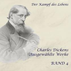 Der Kampf des Lebens von Dickens,  Charles, Gabor,  Karlheinz, Kohfeldt,  Christian