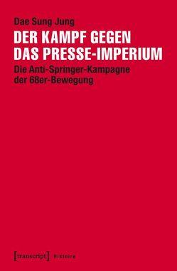 Der Kampf gegen das Presse-Imperium von Jung,  Dae Sung