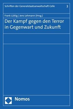 Der Kampf gegen den Terror in Gegenwart und Zukunft von Lehmann,  Jens, Lüttig,  Frank