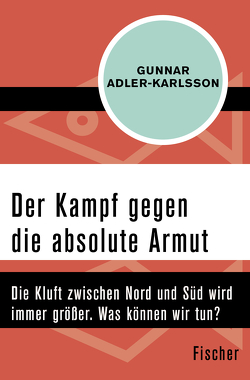 Der Kampf gegen die absolute Armut von Adler-Karlsson,  Gunnar, Werner,  Hansheinz