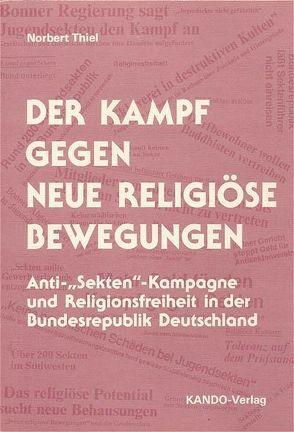 Der Kampf gegen neue religiöse Bewegungen von Thiel,  Norbert