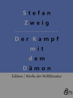 Der Kampf mit dem Dämon von Zweig,  Stefan