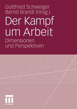 Der Kampf um Arbeit von Brandl,  Bernd, Schweiger,  Gottfried