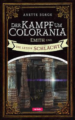 Der Kampf um Colorania (Band 7) von Sorge,  Anette