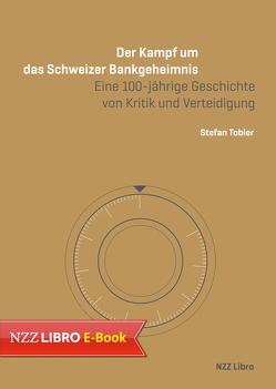 Der Kampf um das Schweizer Bankgeheimnis von Bernasconi,  Paolo, Tobler,  Stefan