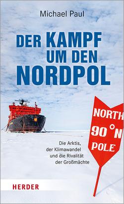 Der Kampf um den Nordpol von Paul,  Michael