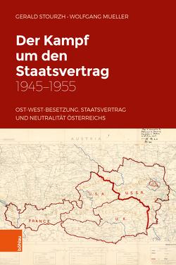 Der Kampf um den Staatsvertrag 1945-1955 von Mueller,  Wolfgang, Stourzh,  Gerald
