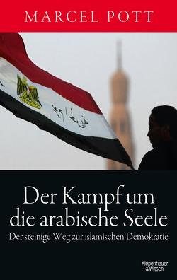 Der Kampf um die arabische Seele von Pott,  Marcel