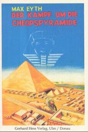 Der Kampf um die Cheopspyramide von Eyth,  Max, Reitz,  Adolf