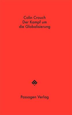 Der Kampf um die Globalisierung von Born,  Martin, Crouch,  Colin, Engelmann,  Peter
