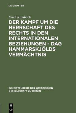 Der Kampf um die Herrschaft des Rechts in den internationalen Beziehungen – Dag Hammarskjölds Vermächtnis von Kussbach,  Erich