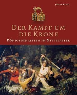 Der Kampf um die Krone von Kaiser,  Jürgen