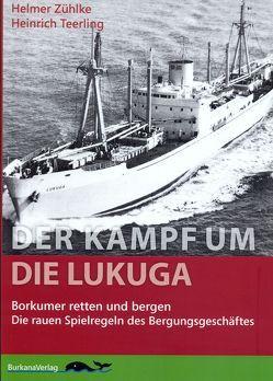 Der Kampf um die LUKUGA von Schneider,  Wolf E, Teerling,  Heinrich, Zühlke,  Helmer