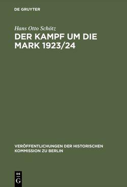 Der Kampf um die Mark 1923/24 von Schötz,  Hans Otto