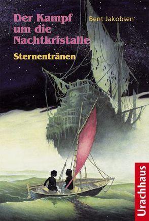Der Kampf um die Nachtkristalle 3 ─ Sternentränen von Jakobsen,  Bent, Jeppesen,  Flemming B, Zöller,  Patrick