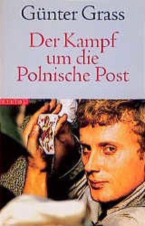 Der Kampf um die Polnische Post von Grass,  Günter