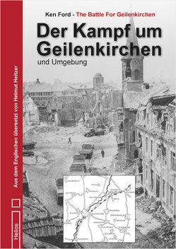 Der Kampf um Geilenkirchen und Umgebung von Ford,  Ken