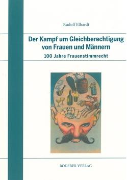 Der Kampf um Gleichberechtigung von Frauen und Männern von Elhardt,  Rudolf