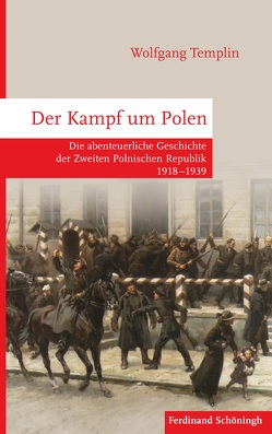 Der Kampf um Polen von Templin,  Wolfgang