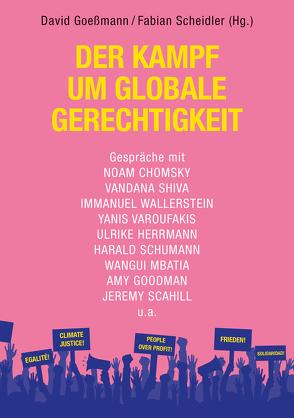 Der Kampf um globale Gerechtigkeit von Goeßmann,  David, Scheidler,  Fabian