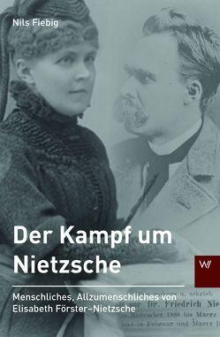 Der Kampf um Nietzsche von Fiebig,  Nils