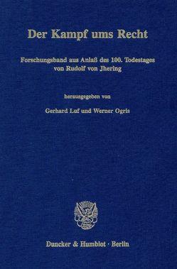 Der Kampf ums Recht. von Luf,  Gerhard, Ogris,  Werner