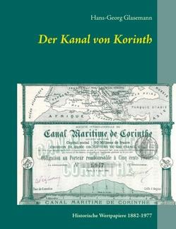Der Kanal von Korinth von Erster Deutscher Historic-Actien-Club e.V., Glasemann,  Hans-Georg