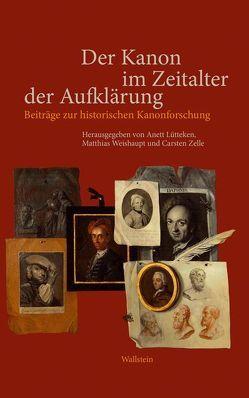 Der Kanon im Zeitalter der Aufklärung von Lütteken,  Anett, Weishaupt,  Matthias, Zelle,  Carsten