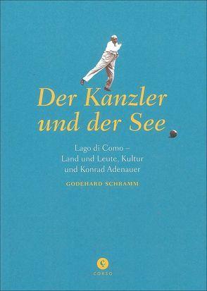 Der Kanzler und der See von Schramm,  Godehard