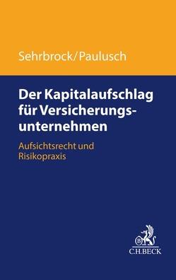 Der Kapitalaufschlag für Versicherungsunternehmen von Paulusch,  Joachim, Sehrbrock,  David