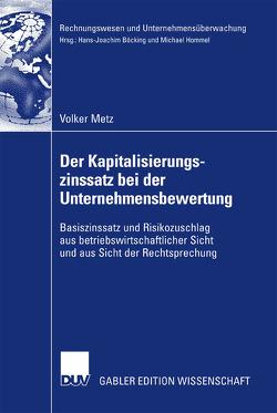 Der Kapitalisierungszinssatz bei der Unternehmensbewertung von Metz,  Volker, Wüstemann,  Prof. Dr. Jens