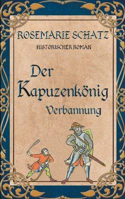 Der Kapuzenkönig von Schatz,  Rosemarie
