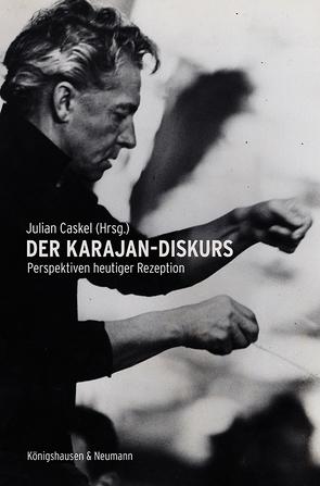 Der Karajan-Diskurs von Caskel,  Julian