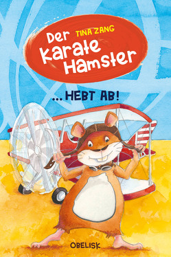 Der Karatehamster hebt ab von Fries,  Claudia, Zang,  Tina