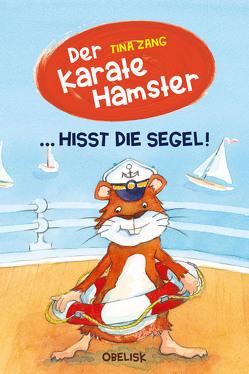 Der Karatehamster hisst die Segel von Fries,  Claudia, Zang,  Tina