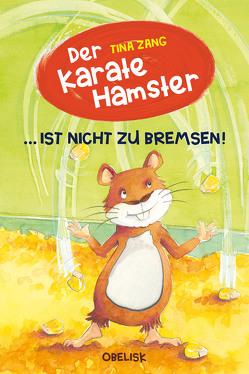 Der Karatehamster ist nicht zu bremsen von Fries,  Claudia, Zang,  Tina