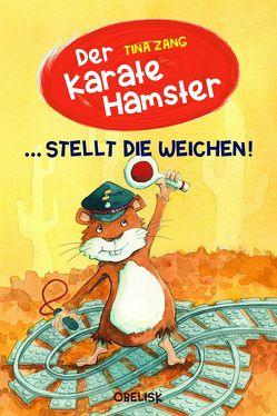 Der Karatehamster stellt die Weichen! von Fries,  Claudia, Zang,  Tina