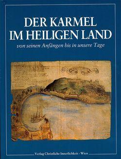 Der Karmel im Heiligen Land von Giordano,  Silvano, Oberkofler,  Ancilla, Sagardoy,  Antonio, Salvatico,  Giralomo
