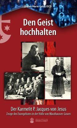 Der Karmelit P. Jacques von Jesus von Golay,  Didier-Marie, Kussbach,  Christian