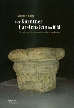 Der Kärntner Fürstenstein im Bild von Nikolay,  Sabine