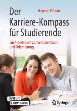 Der Karriere-Kompass für Studierende von Pflaum,  Stephan