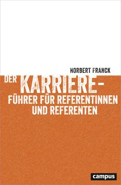 Der Karriereführer für Referentinnen und Referenten von Franck,  Norbert
