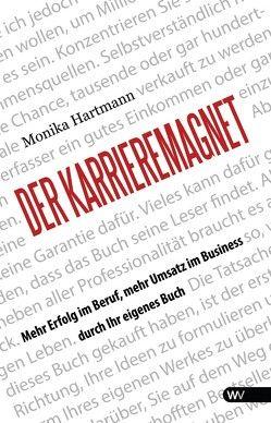 Der Karrieremagnet von Hartmann,  Monika