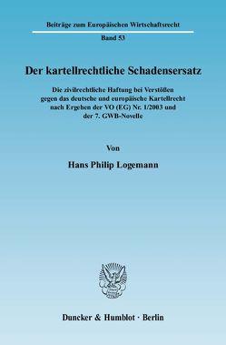 Der kartellrechtliche Schadensersatz. von Logemann,  Hans Philip
