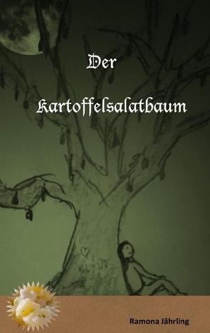 Der Kartoffelsalatbaum von Jährling,  Ramona