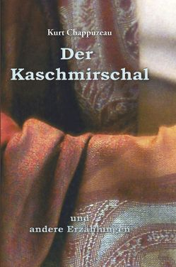 Der Kaschmirschal von Chappuzeau,  Kurt