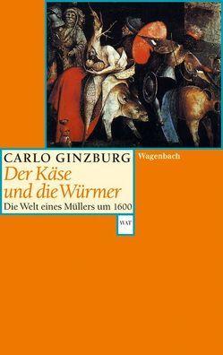 Der Käse und die Würmer von Ginzburg,  Carlo, Hauber,  Karl F.