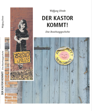 Der Kastor kommt! von Ehmke,  Wolfgang